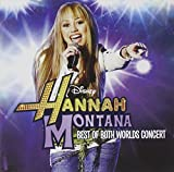 Hannah Montana & Miley Cyrus: Best of Both Worlds Concert (2008) (Album) by Hannah Montana