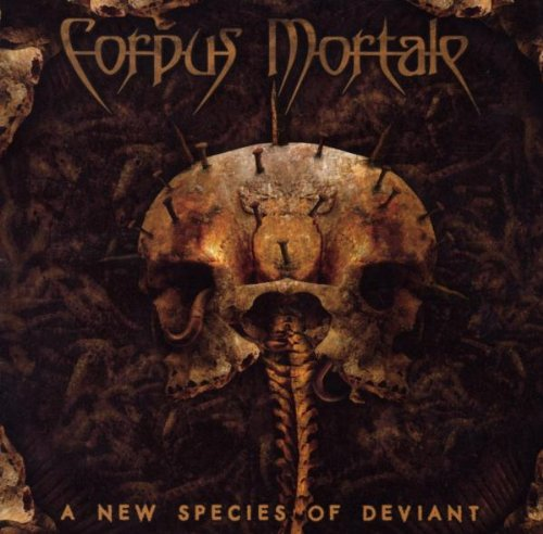Corpus Mortale - 2007 - A New Species Of Deviant