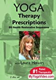 Yoga Therapy Prescriptions - 60 Health Restorative Sequences