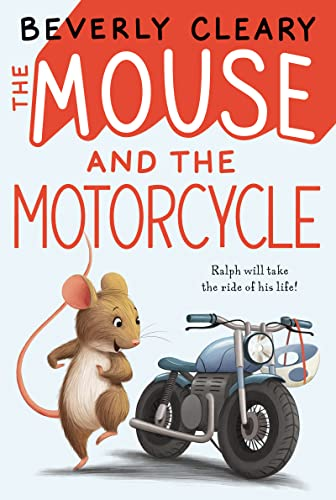 The Mouse and the Motorocycle - Beverly Cleary