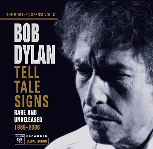 The Bootleg Series, Vol. 8: Tell Tale Signs - Rare and Unreleased 1989-2006 [Deluxe Edition]