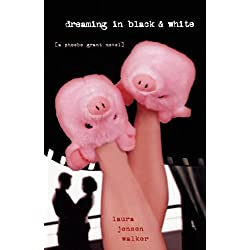Dreaming in Black and White: A Phoebe Grant Novel