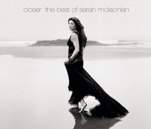 Closer-The Best of Sarah McLachlan [Deluxe Edition]