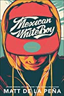 Book Cover: Mexican WhiteBoy by Matt de la Peña