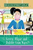 Green Algae and Bubble Gum Wars (Beacon Street Girls Book 13)