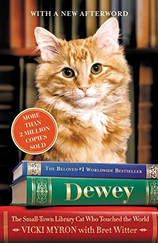 Book Dewey: The Small-Town Library Cat Who Touched the World