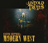 Untold Truths (Kevin Costner & Modern West)