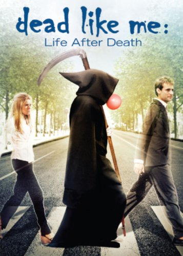 Dead Like Me: Life After Death cover