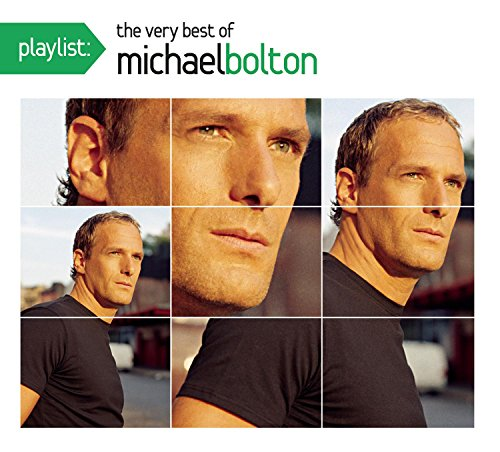 Playlist: The Very Best of Michael Bolton
