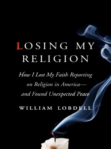 Losing My Religion. By William Lobdell