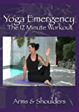 Yoga Emergency DVD: Arms & Shoulders