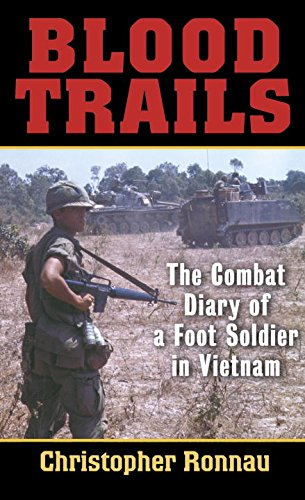 Ronnau, Christopher Blood Trails: The Combat Diary of a Foot Soldier in Vietnam 4.5