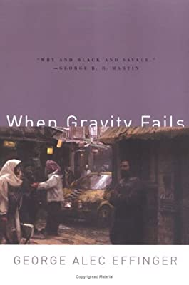 REVIEW: When Gravity Fails by George Alec Effinger