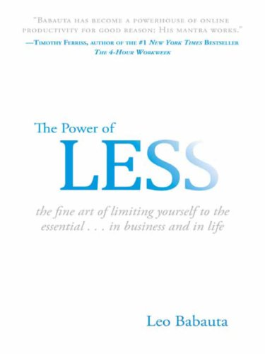 414. The Power of Less: The Fine Art of Limiting Yourself to the Essential...in Business and in Life