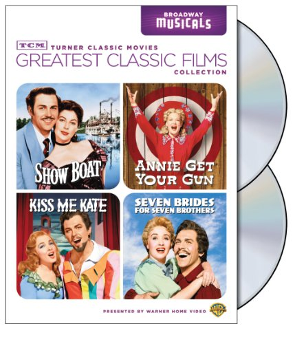 TCM Greatest Classic Films Collection: Broadway Musicals Show Boat / Annie Get Your Gun / Kiss Me Kate / Seven Brides for Seven Brothers