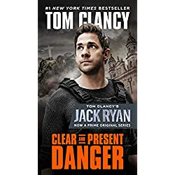 Clear and Present Danger (A Jack Ryan Novel Book 6)