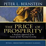 Price of Prosperity: A Realistic Appraisal of the Future of Our National Economy
