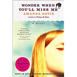 Wonder When You'll Miss Me: A Novel