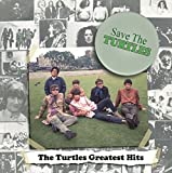 Save The Turtles: The Turtles Greatest Hits (Album) by The Turtles