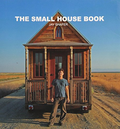 The Small House Book, Jay Shafer