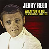When You're Hot... The Very Best of Jerry Reed, 1967-1983