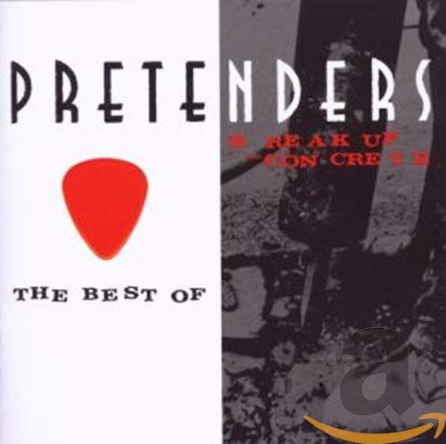 The Best of the Pretenders/Break Up the Concrete
