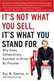 Buy It's Not What You Sell, It's What You Stand For: Why Every Extraordinary Business Is Driven by Purpose from Amazon