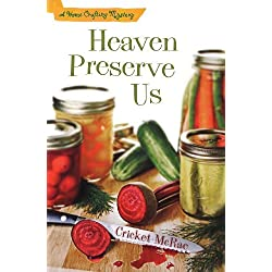 Heaven Preserve Us: A Home Crafting Mystery