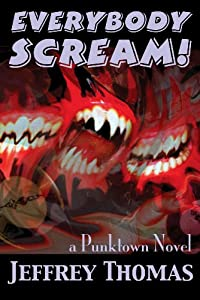 "Kindle Deal: EVERYBODY SCREAM! by Jeffrey ""Punktown"" Thomas is Only $0.99"