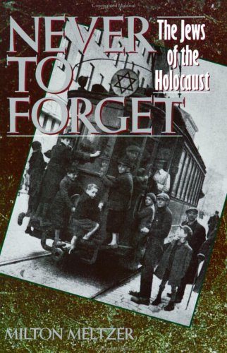 [Never to Forget: The Jews of the Holocaust]