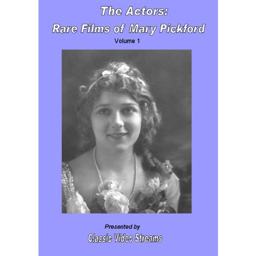 The Actors: Rare Films Of Mary Pickford cover
