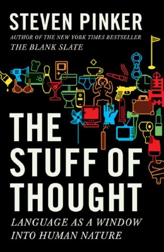 The Stuff of Thought: Language as a Window into Human Nature, by Pinker, Steven