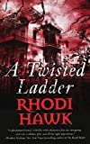 A Twisted Ladder by Rhodi Hawk
