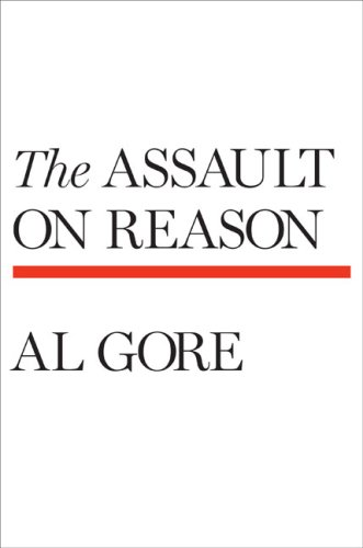 The Assault on Reason, by Gore, A.