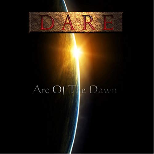 "Dare ""Arc of the dawn"""