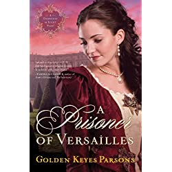 A Prisoner of Versailles (A Darkness to Light Book 2)