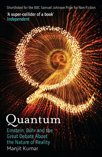 Kumar, Manjit Quantum: Einstein, Bohr and the Great Debate About the Nature of Reality 3.5