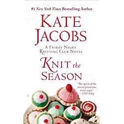 Knit the Season (Friday Night Knitting Club series Book 3)