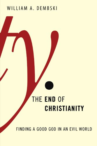 The End of Christianity. By William Dembski