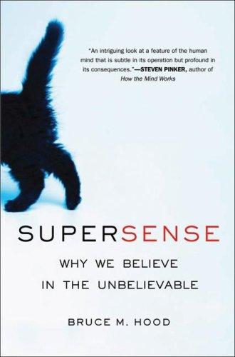 SuperSense: Why We Believe in the Unbelievable, by Hood, B.M.