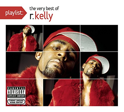 Playlist: The Very Best of R Kelly