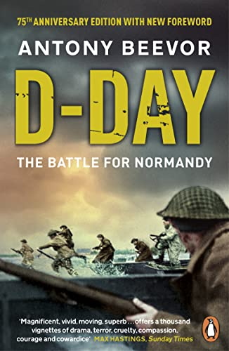 Beevor, Antony D-Day: The Battle for Normandy 3