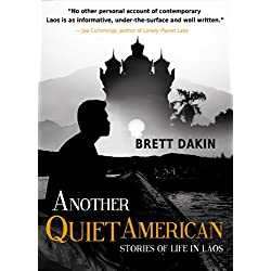 Another Quiet American: Stories of Life in Laos