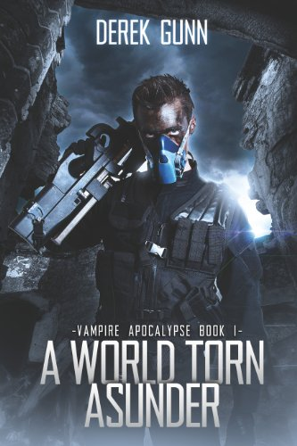 Vampire Apocalypse: A World Torn Asunder
