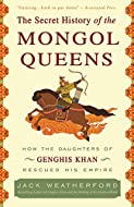 Book Cover: The Secret History of the Mongol Queens by Jack Weatherford
