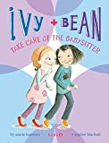 Ivy and Bean Take Care of the Babysitter: Book 4 (Ivy & Bean)