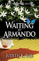 Waiting for Armando by Judith K. Ivie