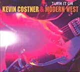 Turn It On (Kevin Costner & Modern West)