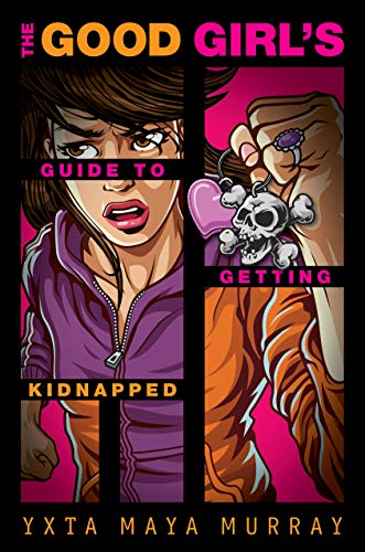 The Good Girl's Guide to Getting Kidnapped