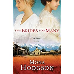 Two Brides Too Many: A Novel, The Sinclair Sisters of Cripple Creek Book 1